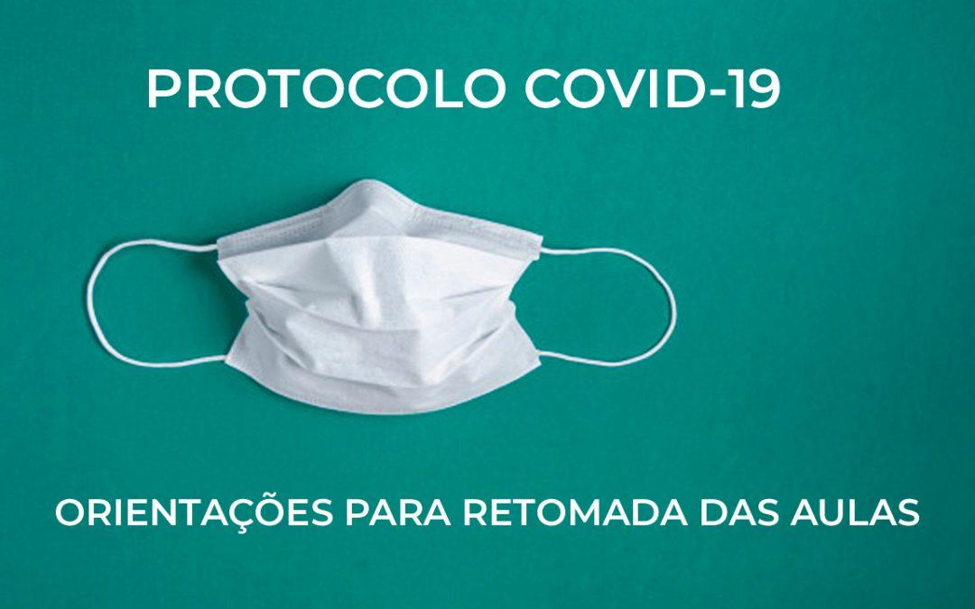 Protocolo COVID-19 – Orientações para retomada das aulas
